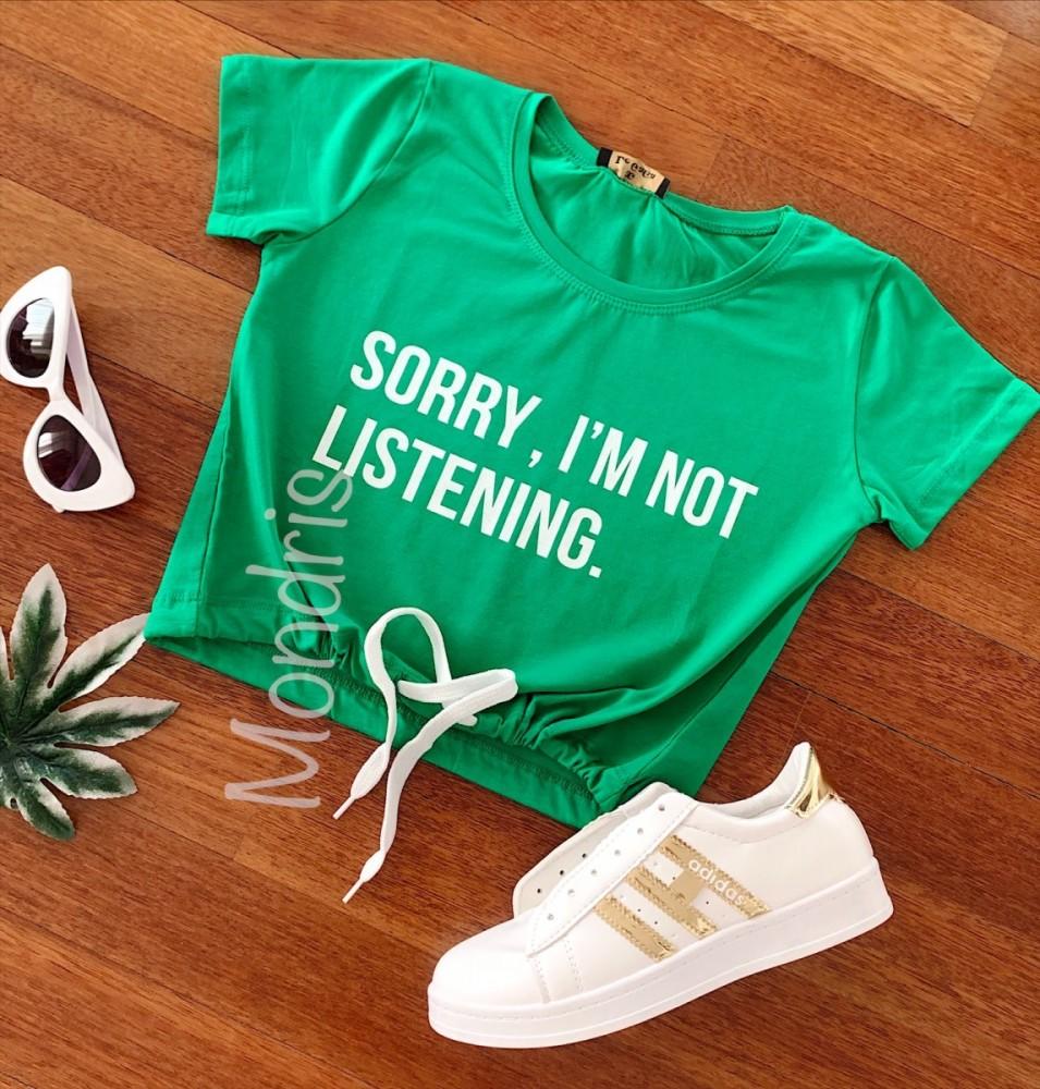 Tricou dama ieftin din bumbac verde cu imprimeu Sorry, I'm not listening