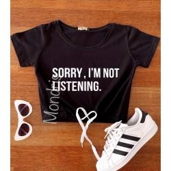 Tricou dama ieftin din bumbac negru cu imprimeu Sorry, I'm not listening